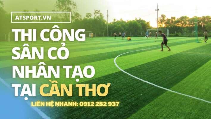 thi cong san co nhan tao tai can tho